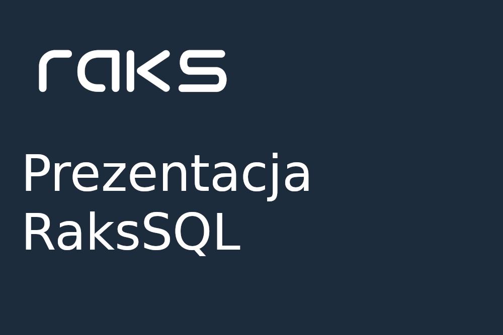 Prezentacja RaksSQL